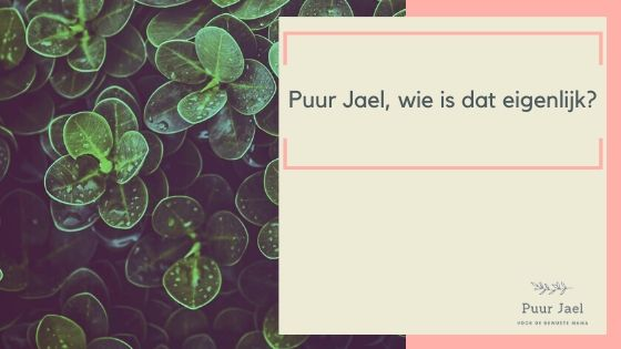Wie is puur jael