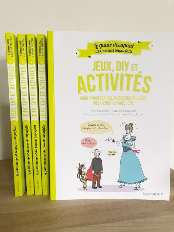 Guide des parents imparfaits : Jeux, DIY, activités.