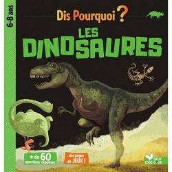 Dis Pourquoi ? Les dinosaures