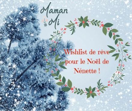 Wishlist de rêve pour le Noël de Nénette !