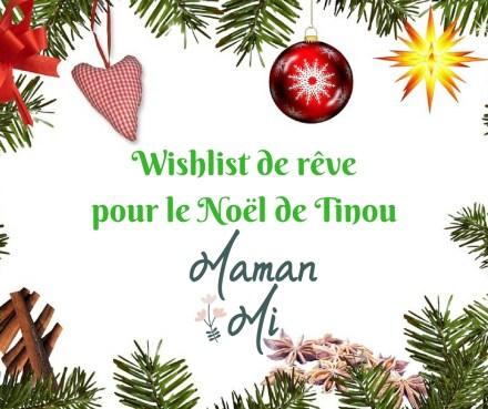 Wishlist de rêve pour le Noël de Tinou