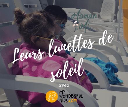 Lunettes de soleil – mamanmi- my wonderful kids – juillet 2018