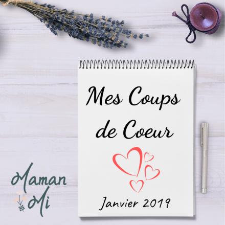 coups de coeurs mamanmi blog janvier 2019 blogueuse famille