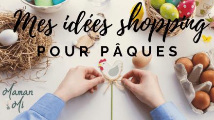 mes idées shopping pâques 2019 MamanMi
