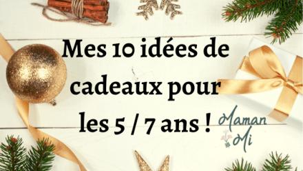 Mes 10 idées de cadeaux pour les 5 _ 7 ans-mamanmi-blog