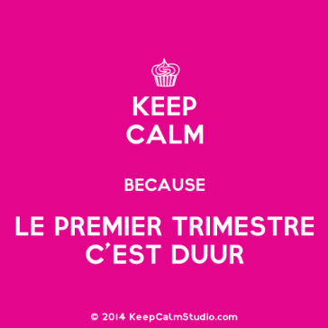 KeepCalmStudio.com-[Cupcake]-Keep-Calm-Because-Le-Premier-Trimestre-C-est-Duur