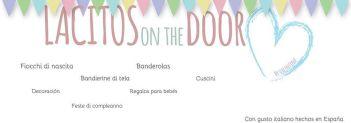 LACITOS ON THE DOOR. SORTEO