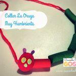 Collar La Oruga Muy Hambrienta