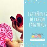 Castañuelas de Cartón para Niños