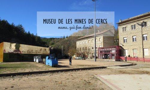 Siéntete como un minero en el Museu de les Mines de Cercs