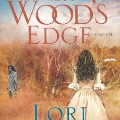 The Wood's Edge by Lori Benton