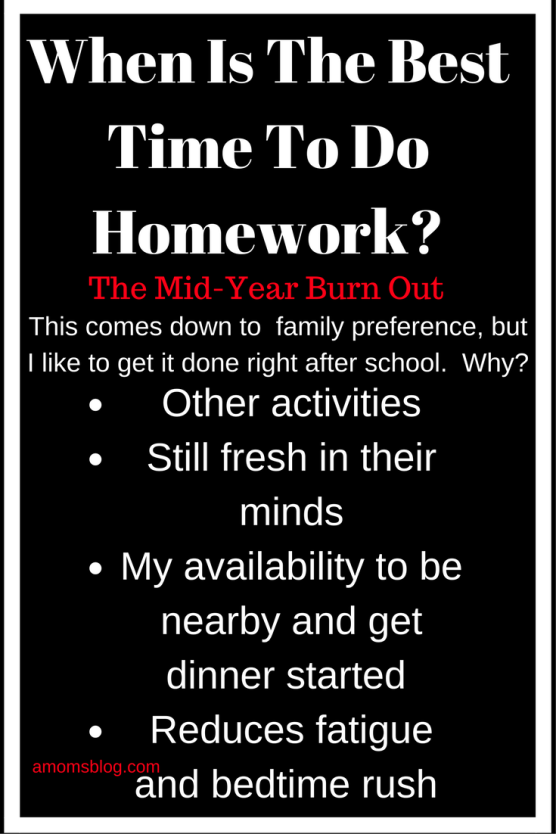 The reasons I have my kids do homework right after school.