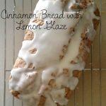 Cinnamon Bread with Lemon Glaze