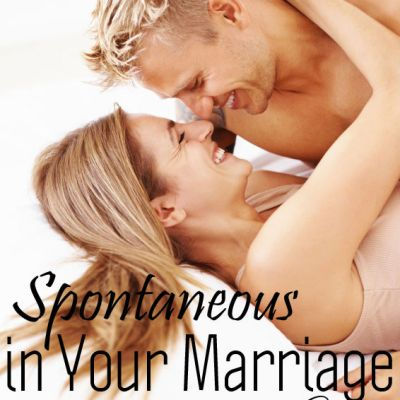 Why Being Spontaneous in Your Marriage is Important and Okay