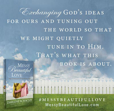 The Truth About Love and Marriage; It is Beautiful as Well as Messy