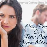 How Pride Can Tear Apart Your Marriage