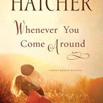 {BookLook Bloggers Book Review} Whenever You Come Around (A Kings Meadow Romance) by Robin Lee Hatcher