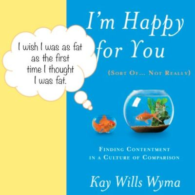 {Blogging for Books Book Review} I'm Happy for You (Sort of…Not Really) by Kay Wills Wyma