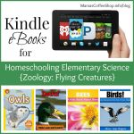 Kindle eBooks for Homeschooling Elementary Science {Zoology: Flying Creatures}