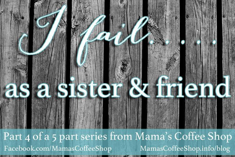 MamasCoffeeShop-IFailAsASister&Friend