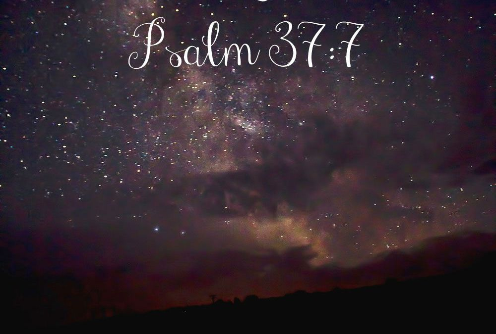 Midnights with Jesus {Psalm 37:7}