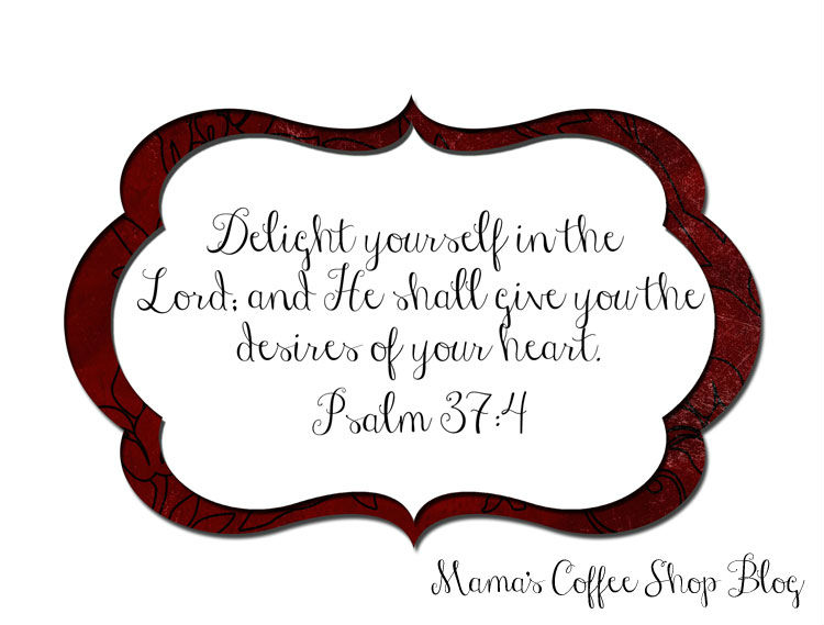 Mama's-Coffee-Shop---MWJ---Psalm-37-4