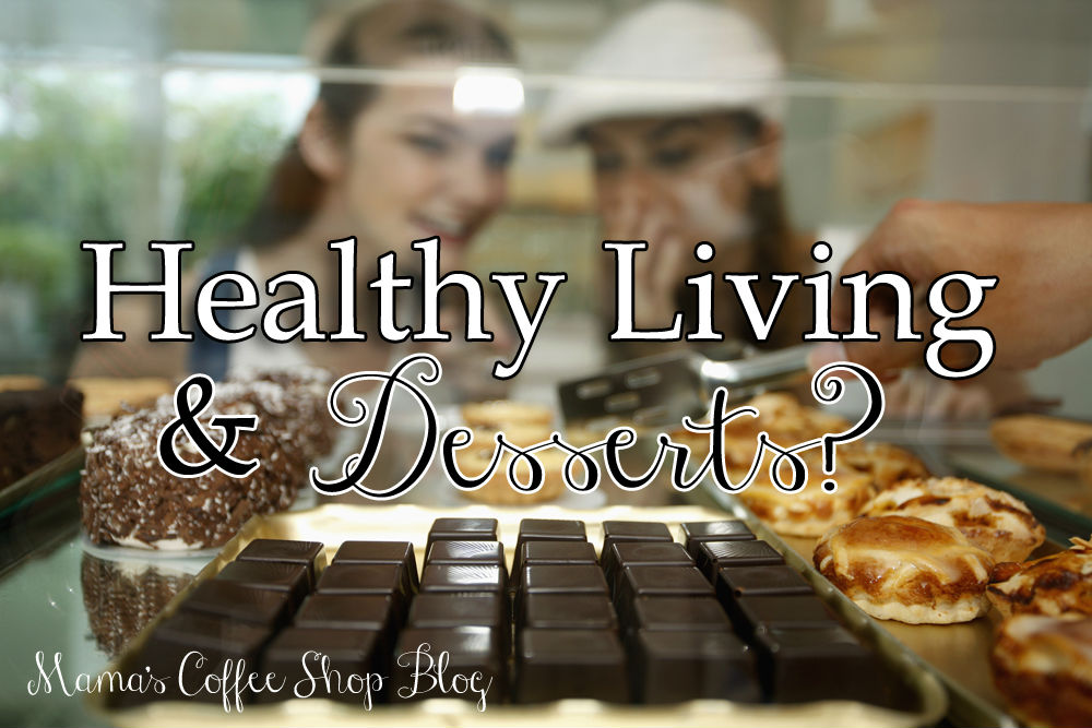 Healthy Living AND Desserts?