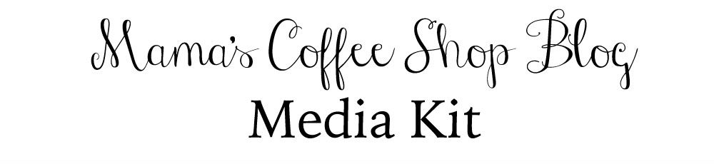 Mama's Coffee Shop Blog Media Kit