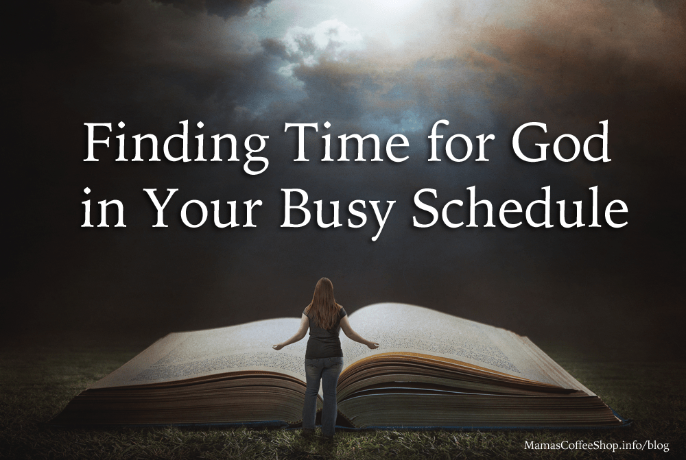 Finding Time for God in your Busy Schedule