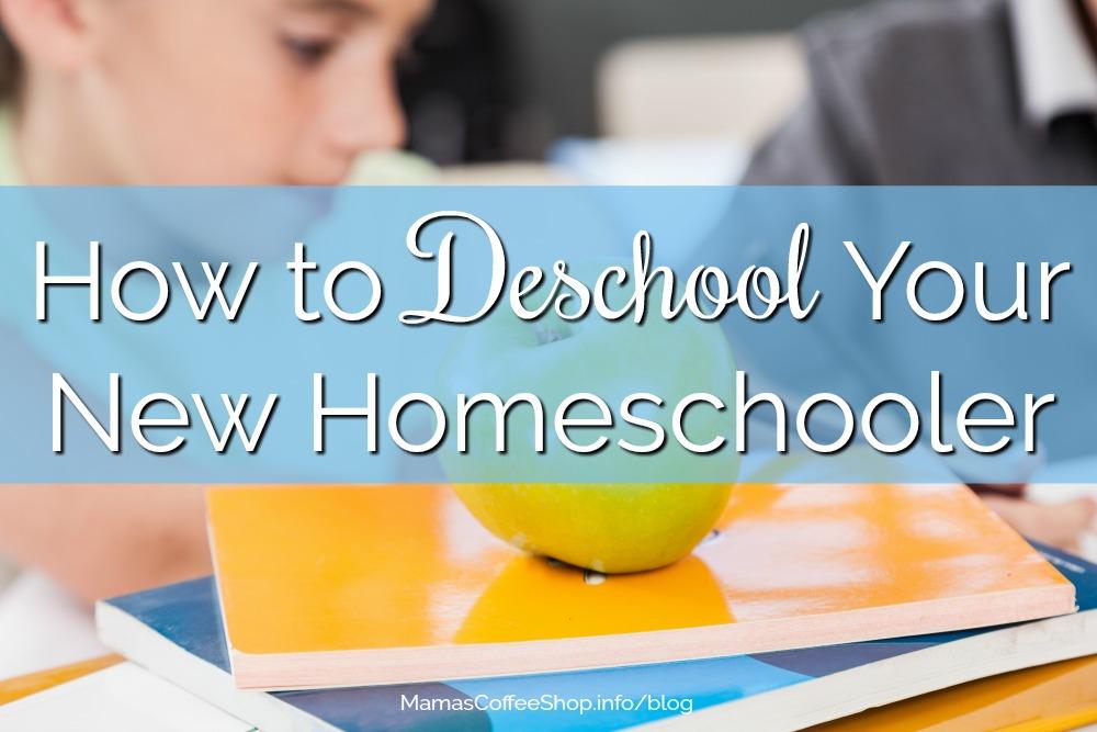 How to Deschool Your New Homeschooler