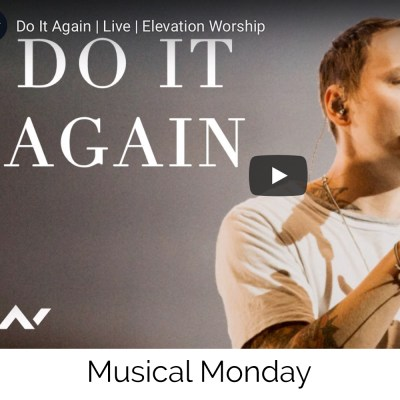 Do It Again – Musical Monday