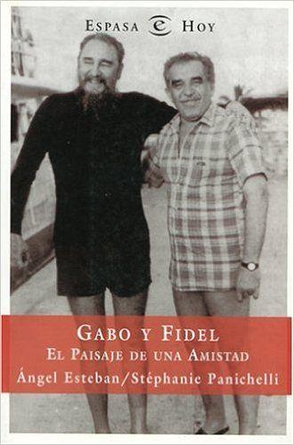 Gabriel García Márquez Fidel Castro Cuba comunismo