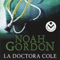 La doctora Cole de Noah Gordon, nuevo libro recomendado
