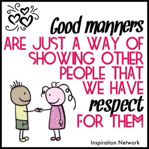 Don't be rude - Good manners show respect