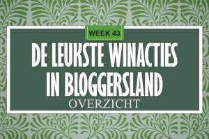 Leukste winacties in Bloggersland week 43