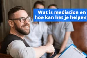 Wat is mediation en hoe kan het je helpen?