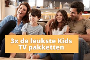 3x de leukste Kids TV pakketten