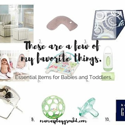A list of essential items for babies and toddlers. These items would make great gifts as well!