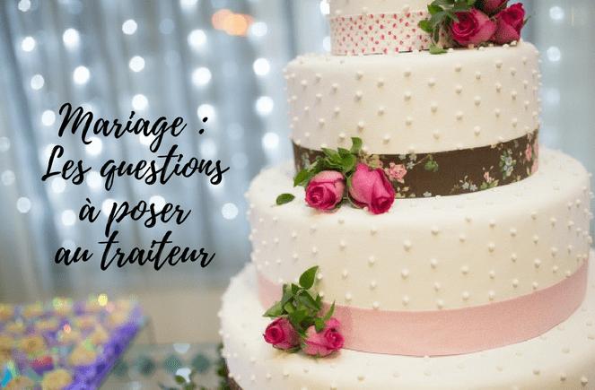 Mariage Les questions à poser au traiteur