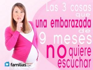 3 cosas que una embarazada no quiere escuchar