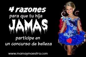 4 razones para que tu hija JAMÁS participe en un concurso de belleza
