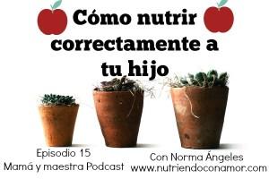 Cómo nutrir correctamente a tu hijo   Podcast 015
