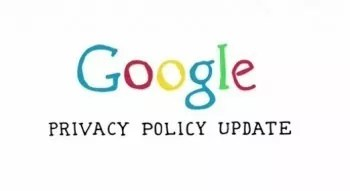 google privacy policy update 350x191 - Google Implemented New Privacy Policy Today, Take Control Over it With Two Simple Steps