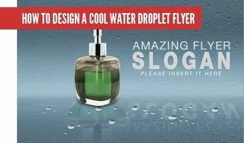 droplet imagepreview - How to Design a Cool Water Droplet Flyer