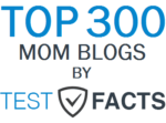 Top 300 Mom Blogs by Test Facts