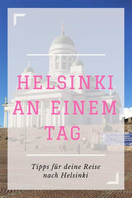 Städtereise Helsiniki an einem Tag Pinterest