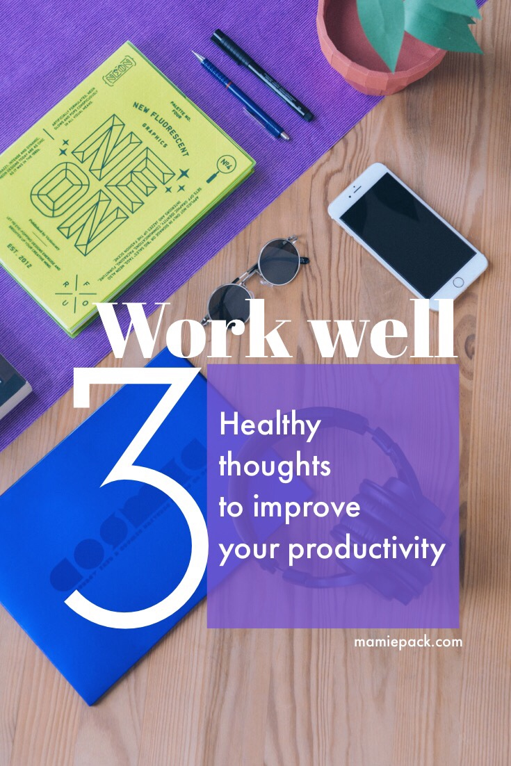 Need to improve your productivity? Whether you are a mom or entrepreneur or both, these three healthy thoughts can help improve your productivity. #healthyhabits #productivity