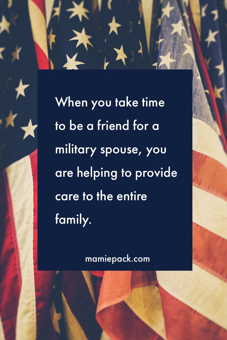 A military spouse can face many challenges often away from family. Having a community of friends to support helps to the entire family.