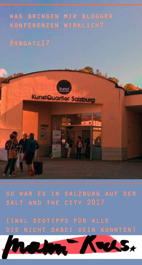 Was bringt mir eine Blogger Konferenz: So war die Salt ant the City 2017 in Salzburg