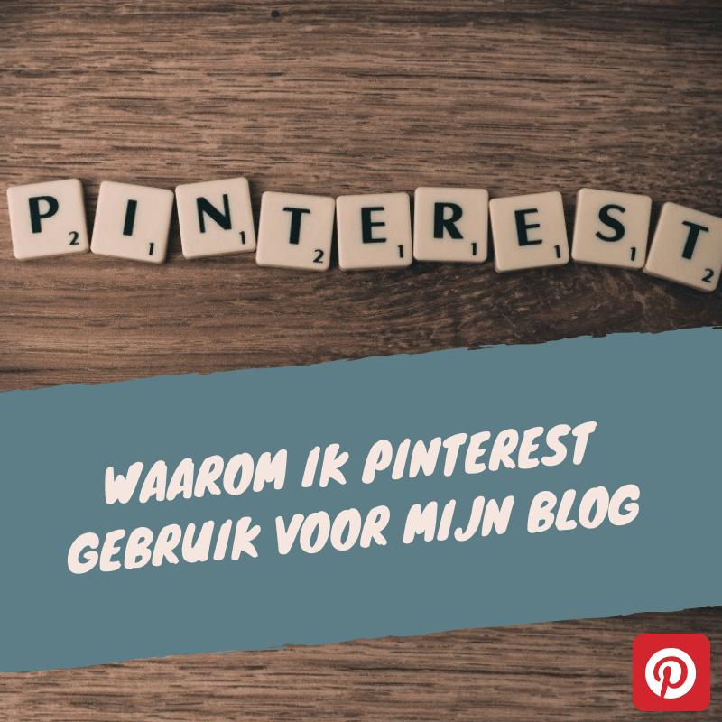 Waarom ik Pinterest gebruik voor mijn blog